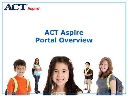 ACT Aspire Portal Overview. Agenda General Information Dashboard Inviting New Members Updating the PNP Test Sessions ACT Aspire Portal Overview2.