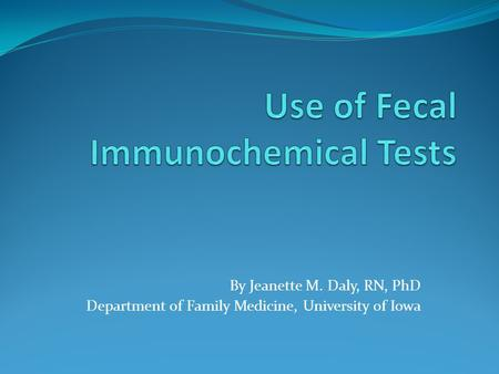 Use of Fecal Immunochemical Tests