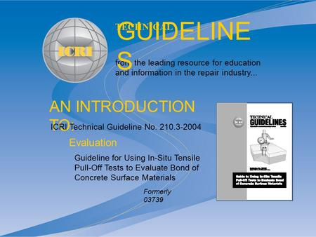 AN INTRODUCTION TO: from the leading resource for education and information in the repair industry... TECHNICAL GUIDELINE S Guideline for Using In-Situ.