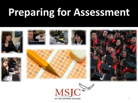 Preparing for Assessment 1. Preparing Students for the Assessment Test What is Assessment? How the Assessment test works? How to help students prepare?