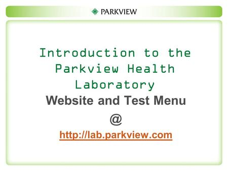 Introduction to the Parkview Health Laboratory Website and Test