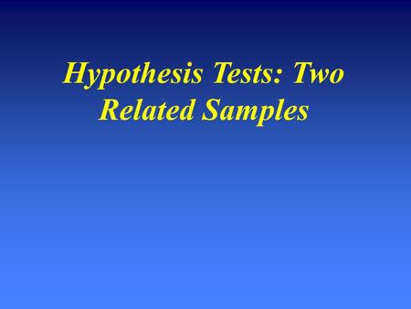Hypothesis Tests: Two Related Samples. Related Samples The same participants give us data on two measuresThe same participants give us data on two measures.