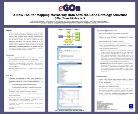 13:10:58 A New Tool for Mapping Microarray Data onto the Gene Ontology Structure (http://nova.idi.ntnu.no/) Abstract e GOn (explore Gene Ontology) is a.