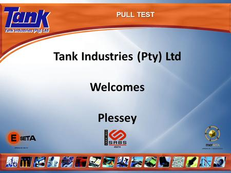 PULL TEST Tank Industries (Pty) Ltd Welcomes Plessey.