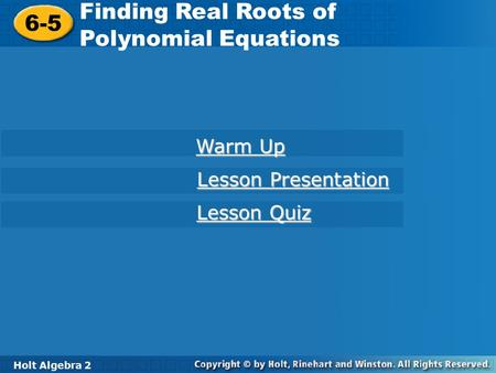 Finding Real Roots of Polynomial Equations 6-5