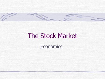 The Stock Market Economics.
