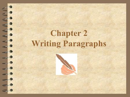 Chapter 2 Writing Paragraphs. Contents Contents 4 I. Structure of Paragraph 4 II. Characteristics of Paragraph 4 III. Patterns of Paragraph Development.