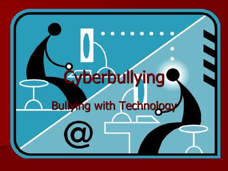 Cyberbullying Bullying with Technology. What is Cyberbullying??? Using e-mail, instant messaging, chat rooms, or other forms of information technology.