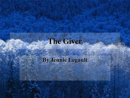 The Giver By Jennie Legault. These are your options QuizWelcome!Hyperlinks.