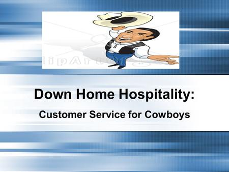 Down Home Hospitality: Customer Service for Cowboys.