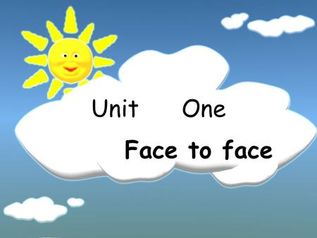 Unit One Face to face Study objectives The emphasis throughout is on encouraging you to consider and re-evaluate the social functions of English. In.