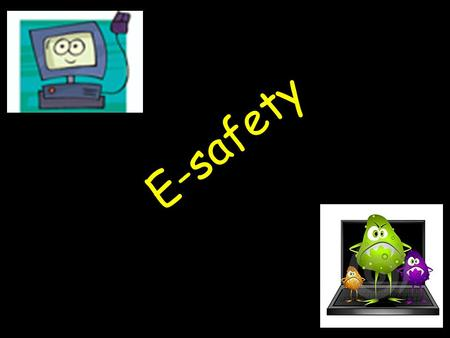 E-safety EXPOSURE TO INAPPROPRIATE MATERIAL HARASSMENT AND BULLYING PERSONAL INFORMATION AND PRIVACY PHYSICAL DANGER UNWANTED ADVERTISING FINANCIAL RISKS.