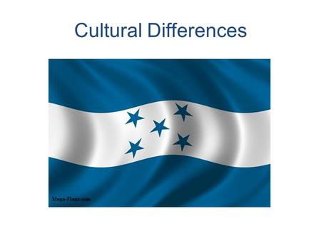 Cultural Differences. About Honduras Honduras is located in the North Central part of Central America. Guatemala is to the west El Salvador to the south.