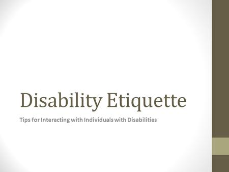 Tips for Interacting with Individuals with Disabilities