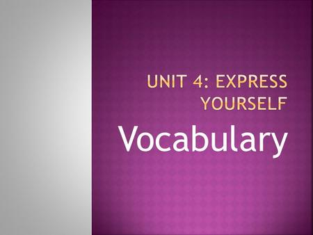 Vocabulary  Capable and qualified  Competency  A competent student knows how to study and prepare for tests.
