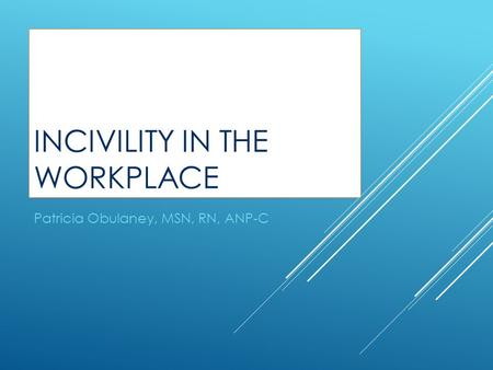 INCIVILITY IN THE WORKPLACE