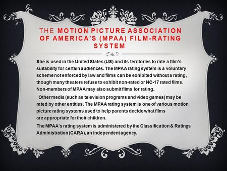 The Motion Picture Association of America's (MPAA) film-rating system