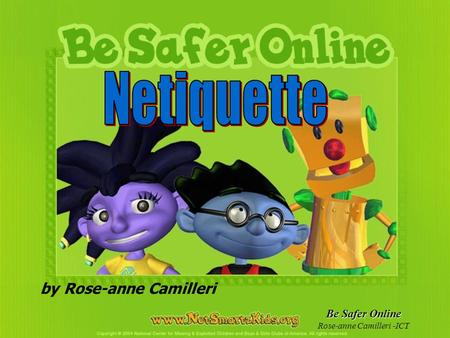 Be Safer Online Rose-anne Camilleri -ICT by Rose-anne Camilleri.