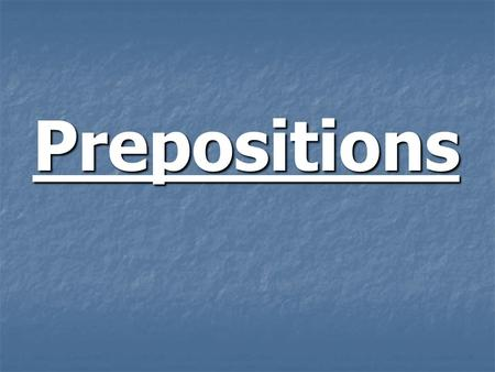 Prepositions. Preposition Use in / at / on prepositions of place Preposition Use in / at / on prepositions of place 1.