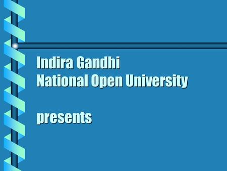 Indira Gandhi National Open University presents. A video Lecture Course: System Analysis.