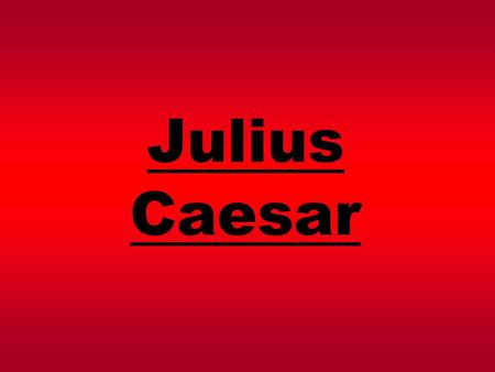 Julius Caesar. A REVIEW A ) Queen Elizabeth I. B) Mark Antony. C) The guy sitting on the right with a plume and paper who's first name is William? Who.