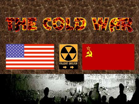 The Cold War Who: The U.S. and allies versus the Soviet Union and allies What: An Intense rivalry which developed at the end of WWII between groups of.