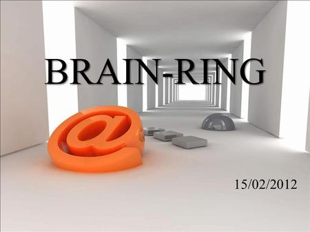 Game Who is cleverer? BRAIN-RING 15/02/2012. People Words Writing Grammar Reading.