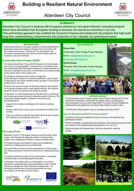 Building a Resilient Natural Environment Aberdeen City Council SUMMARY Aberdeen City Council is working with European partners on two green themed, innovative.