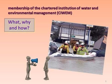 Membership of the chartered institution of water and environmental management (CIWEM) What, why and how?