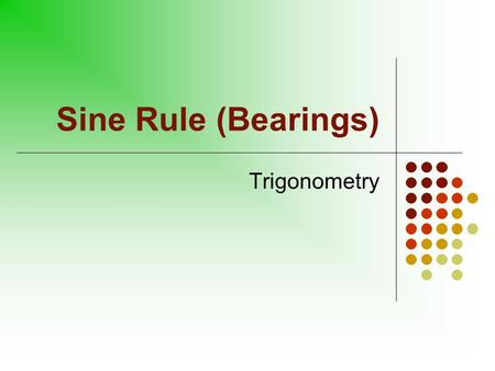 Sine Rule (Bearings) Trigonometry In the examples which follow use the sine rule to find the required side or angle. Consider two radar stations Alpha.