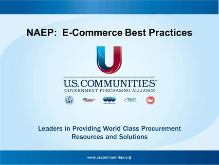 NAEP: E-Commerce Best Practices. Agenda Session and Marketplace Overview: Welcome and Introductions Agenda Review Industry Benchmarks Technology Adoption.