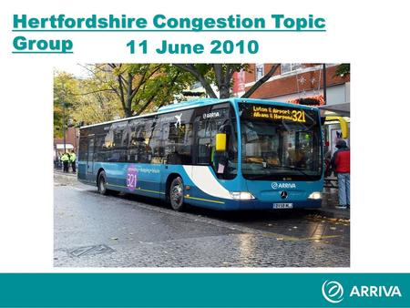 Hertfordshire Congestion Topic Group 11 June 2010.