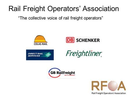 "Rail Freight Operators' Association ""The collective voice of rail freight operators"""
