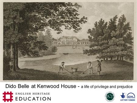 Dido Belle at Kenwood House - a life of privilege and prejudice.