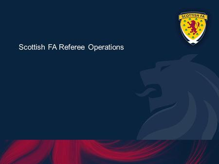 Scottish FA Referee Operations. EXISTING POSITION Inconsistencies between Associations Number of Meetings per year (124 meetings) excluding Council Meetings.