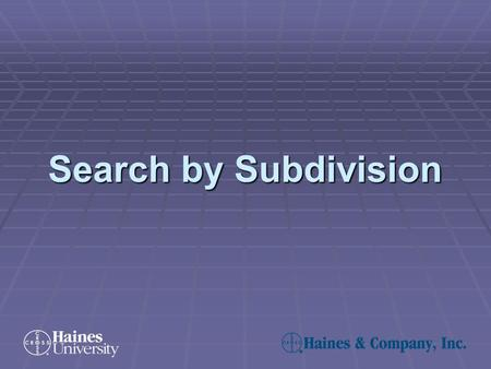 Search by Subdivision. Click on the Subdivision button found on the Site Criteria Screen: Search By Subdivision—Step 1.