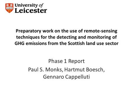 Preparatory work on the use of remote-sensing techniques for the detecting and monitoring of GHG emissions from the Scottish land use sector Phase 1 Report.