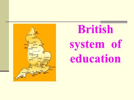 British system of education. The School System Primary School Age 6 - 11 Age 11 exam Secondary School Age 11 - 16 GSCE Six Form Age 16 - 18 Age 18 exam.