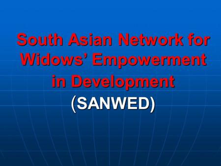 South Asian Network for Widows' Empowerment in Development ( SANWED)