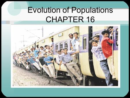 Evolution of Populations CHAPTER 16