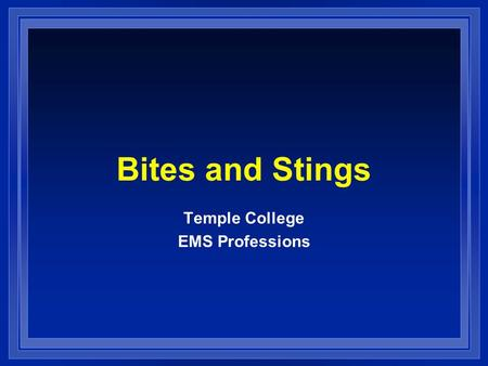 Bites and Stings Temple College EMS Professions. Bites and Stings l Arthropods – Insects – Spiders – Scorpions l Reptiles – Pit Vipers – Coral Snakes.