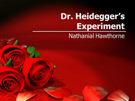 Dr. Heidegger's Experiment Nathanial Hawthorne. MAJOR CHARACTERS BEFORE EXPERIMENT.