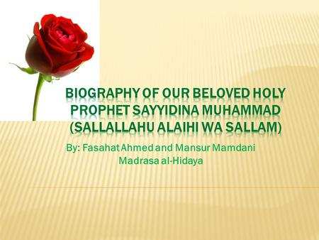 By: Fasahat Ahmed and Mansur Mamdani Madrasa al-Hidaya.