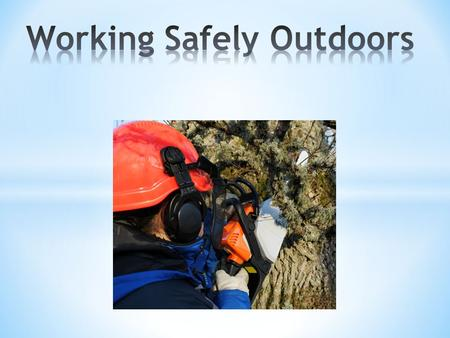 Identify outdoor hazards Prevent injury or illness Apply effective first aid.