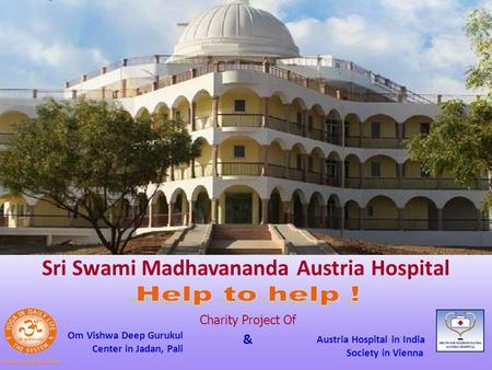 Sri Swami Madhavananda Austria Hospital Om Vishwa Deep Gurukul Center in Jadan, Pali Austria Hospital in India Society in Vienna Charity Project Of &