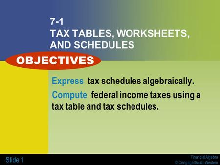 7-1 TAX TABLES, WORKSHEETS, AND SCHEDULES