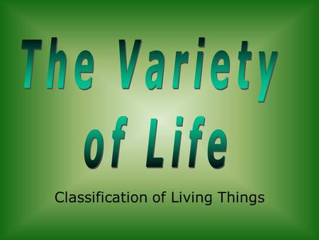 Classification of Living Things. The Five Kingdoms Monera Protoctista Fungi Plantae Animalia.