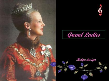 Grand Ladies Helga design Queen Anne-Marie of Denmark and Greece.