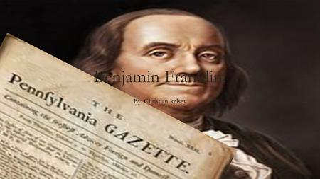 benjamin franklin and the puritans Benjamin franklin :  the puritans came to the massachusetts bay colony in 1630 some puritans thought their leaders were acting just as badly as the king of.