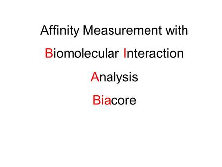 Affinity Measurement with Biomolecular Interaction Analysis Biacore